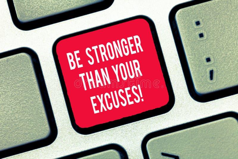 Anmerkungsvertretung schreibend, seien Sie stärker als Ihre Entschuldigungen Geschäftsfoto Präsentationsmotivations-Inspiration,  stockbild