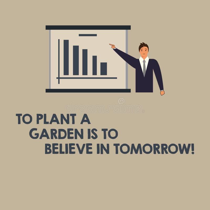 Anmerkungsvertretung zu schreiben, um einen Garten zu pflanzen ist, an Morgen zu glauben Geschäftsfoto Präsentationsmotivation ho stock abbildung