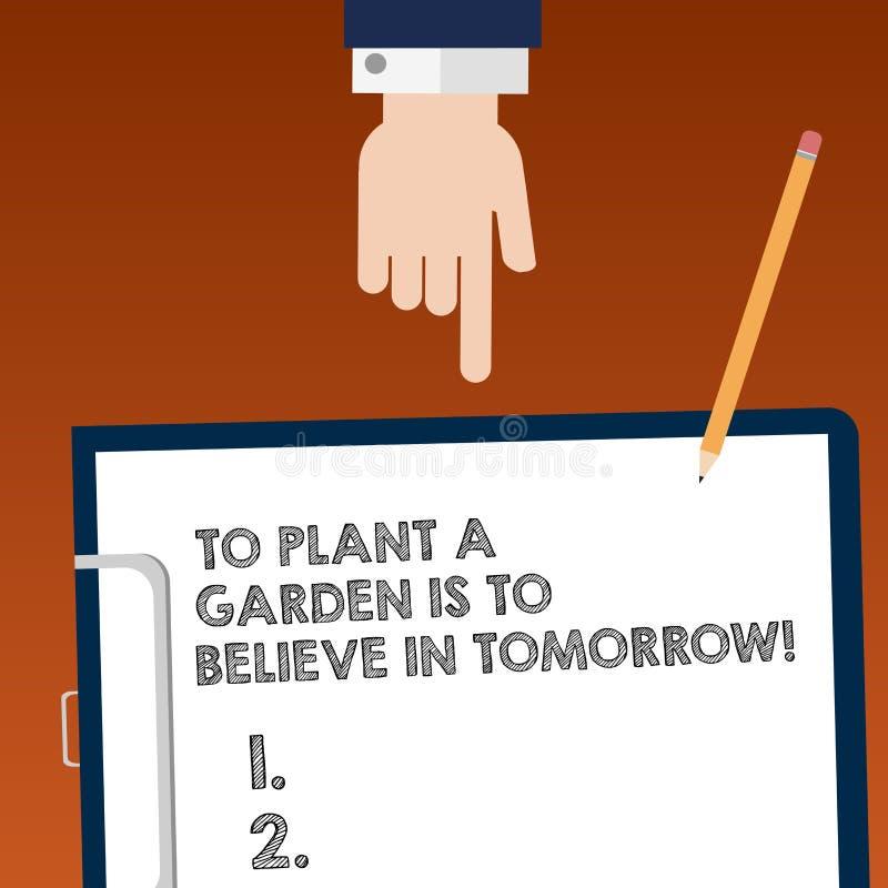 Anmerkungsvertretung zu schreiben, um einen Garten zu pflanzen ist, an Morgen zu glauben Geschäftsfoto Präsentationsmotivationsho lizenzfreie abbildung