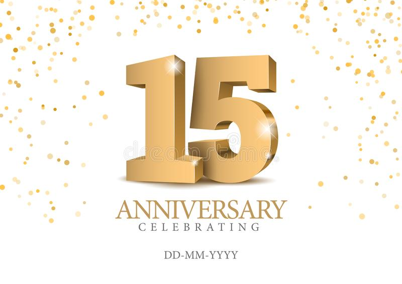 Anniversary 15. gold 3d numbers. Poster template for Celebrating 15th anniversary event party. Vector illustration vector illustration