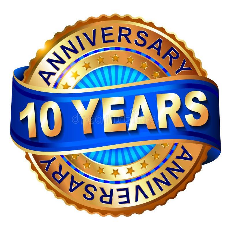 10 ans de label d'or d'anniversaire avec le ruban illustration stock