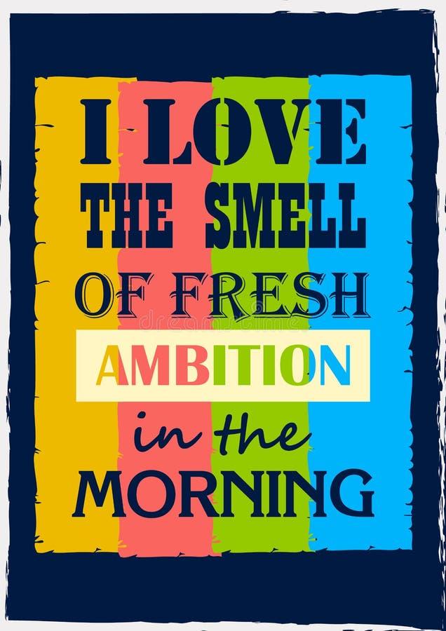 Anspornungsmotivationszitat liebe ich den Geruch des frischen Ehrgeiz morgens Vektorplakats lizenzfreie abbildung