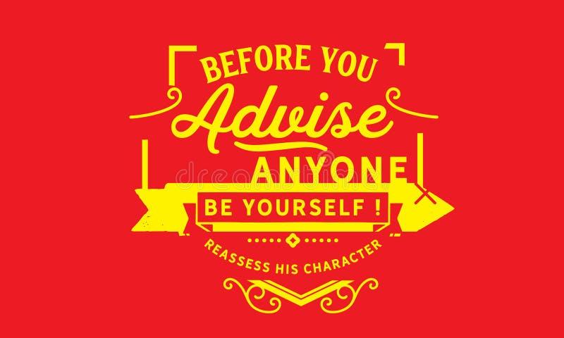Antes que você recomende qualquer um seja você mesmo! faça nova avaliação de seu caráter ilustração stock