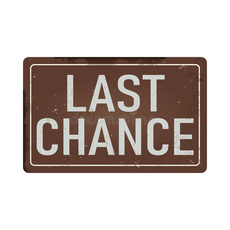Last chance Antiques vintage rusty metal sign on a white background. Antiques vintage rusty metal sign on a white background stock illustration