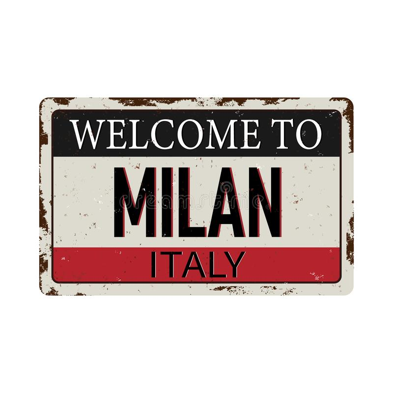 Welcome to Milan Italy Antiques vintage rusty metal sign on a white background vector illustration. Antiques vintage rusty metal sign on a white background royalty free illustration
