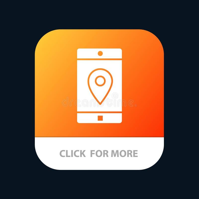 Anwendung, Mobile, bewegliche Anwendung, Standort, Karte mobiler App-Knopf Android und IOS-Glyph-Version vektor abbildung