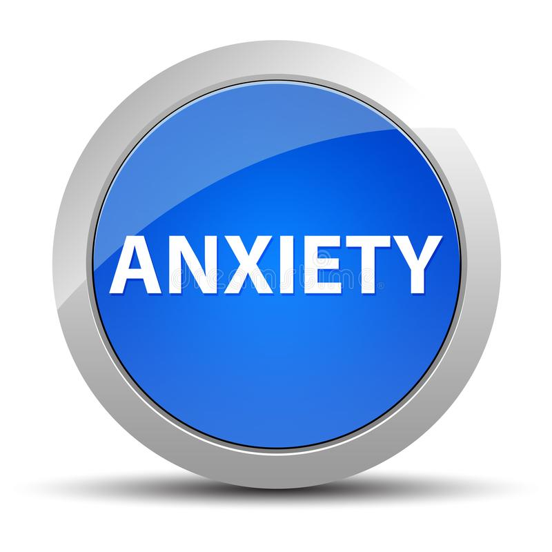 Anxiety blue round button. Anxiety Isolated on blue round button illustration stock illustration