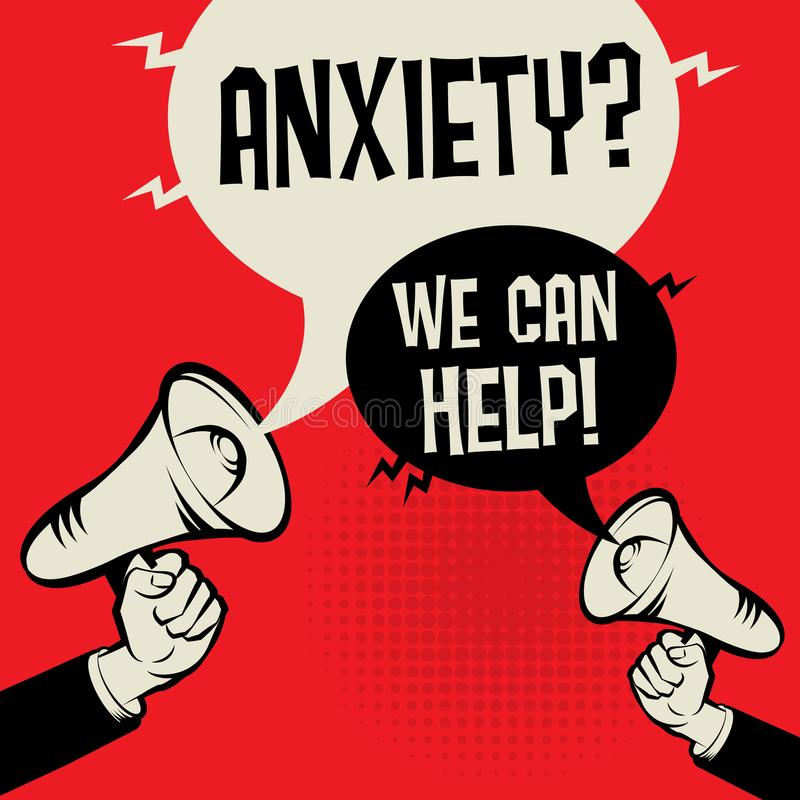 Anxiety? We Can Help!. Megaphone Hand business concept with text Anxiety? We Can Help!, vector illustration vector illustration