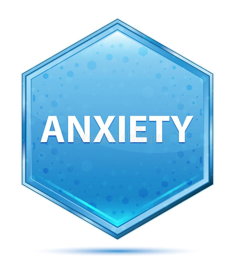 Anxiety crystal blue hexagon button. Anxiety Isolated on crystal blue hexagon button stock illustration