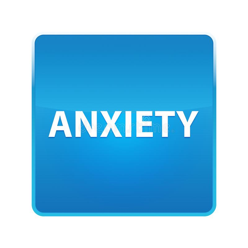 Anxiety shiny blue square button. Anxiety Isolated on shiny blue square button royalty free illustration