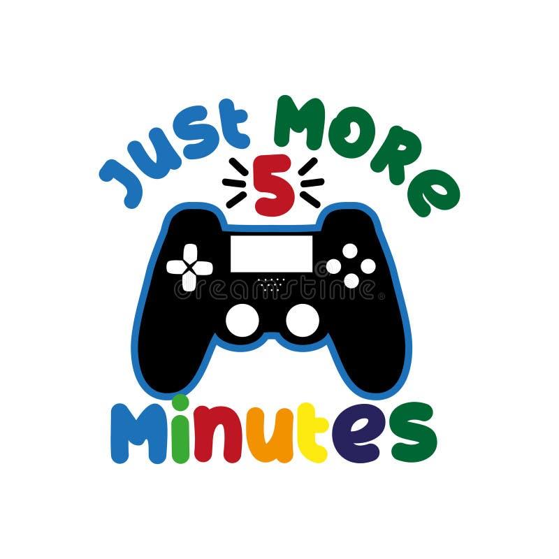 Apenas mais 5 minutos - texto colorido engraçado com o controlador ilustração do vetor