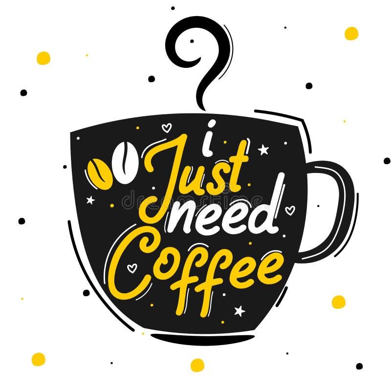 Apenas necesito el caf? E Cita de la tipograf?a Cita del vector con el fondo blanco ilustración del vector