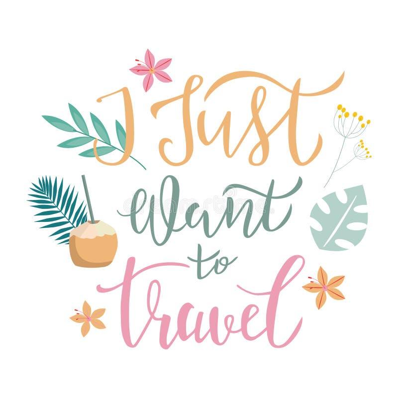 Apenas quiero viajar poniendo letras a la cita, texto con los elementos tropicales en fondo Dise?o de la tipograf?a para la invit libre illustration
