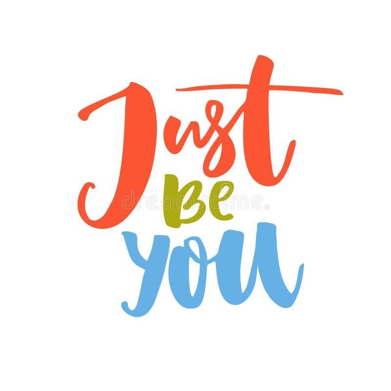 Apenas sea usted Refrán de motivación sobre amor del uno mismo y el ser usted mismo Palabras rojas, verdes y azules Tipografía de stock de ilustración