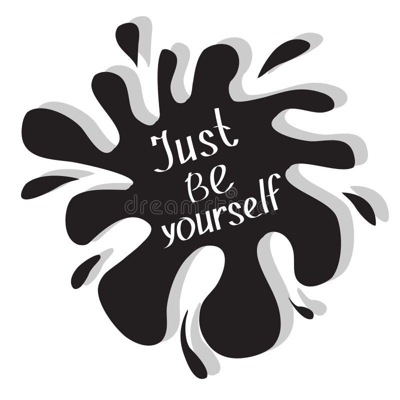 Apenas seja você mesmo Cartaz inspirador e inspirado da tipografia com citações Texto caligráfico lettering Projeto liso Bl preto ilustração stock