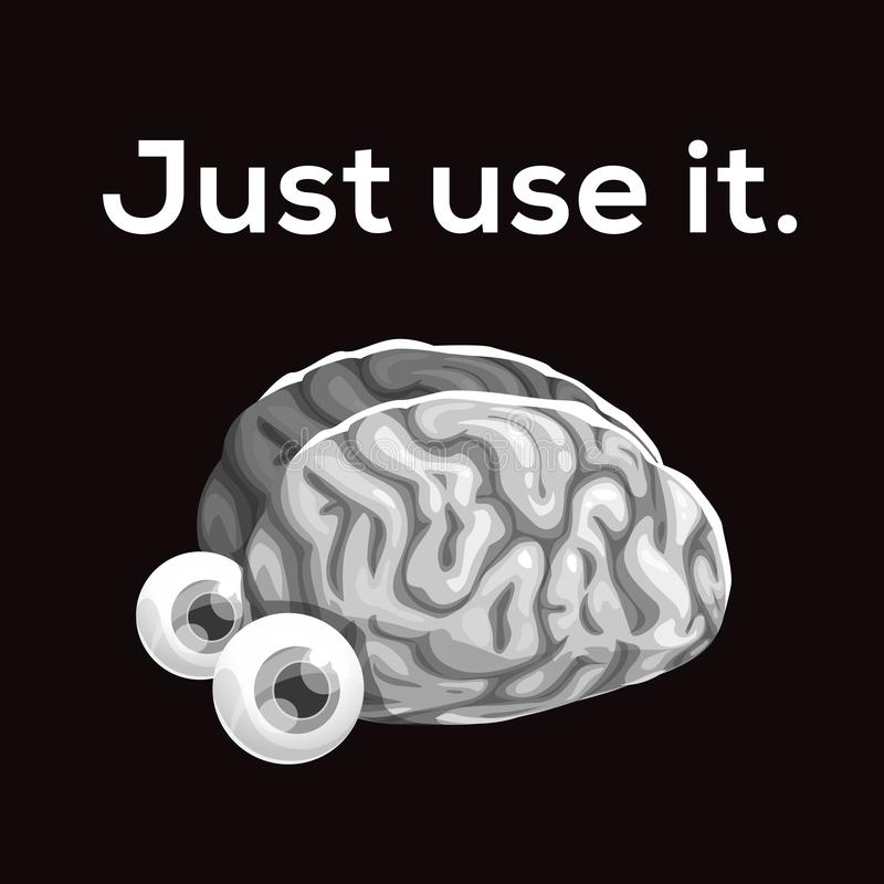 Apenas use-o Cartaz engraçado da motivação com o cérebro humano cômico ilustração do vetor