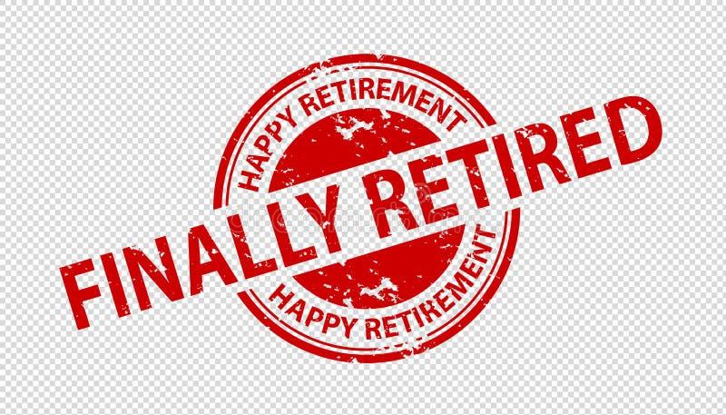 Aposentou-se finalmente o selo do carimbo de borracha - aposentadoria feliz - ilustração do vetor isolada no fundo transparente ilustração royalty free