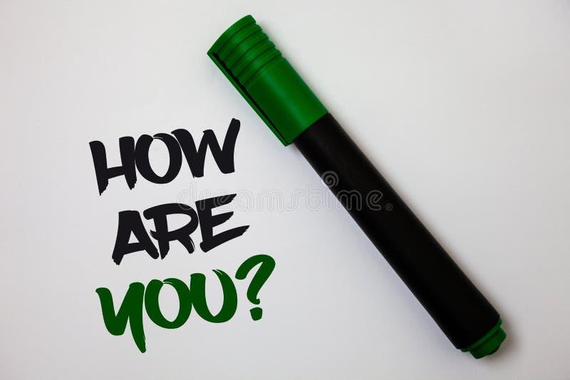 Apparence conceptuelle d'écriture de main comment allez vous question Texte de photo d'affaires votre état de santé s'enquérant d images stock