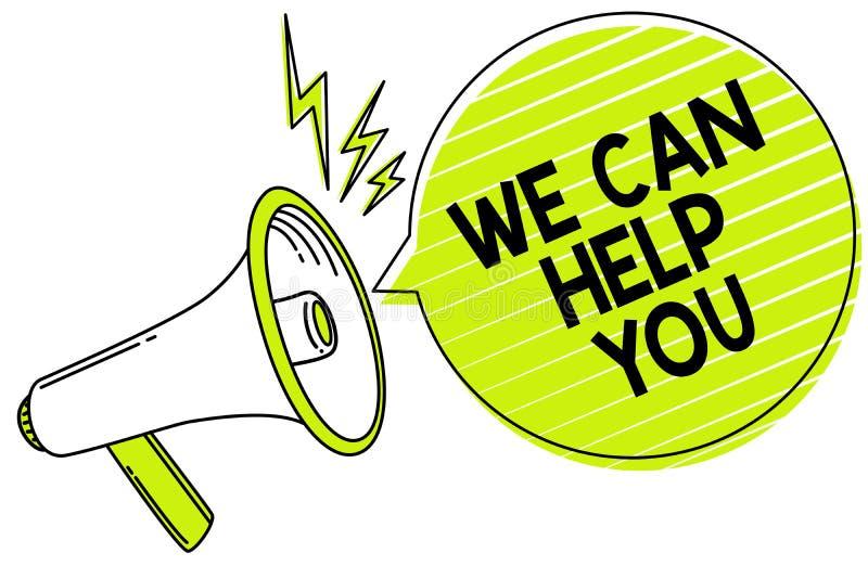 Apparence conceptuelle d'écriture de main nous pouvons vous aider Attention de offre Megaph de service client d'aide de soutien d illustration libre de droits