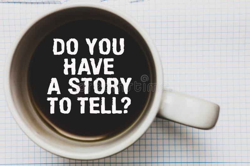 Apparence de note d'écriture vous avez une histoire pour dire la question Les contes de présentation de souvenirs de fabulation d photographie stock libre de droits