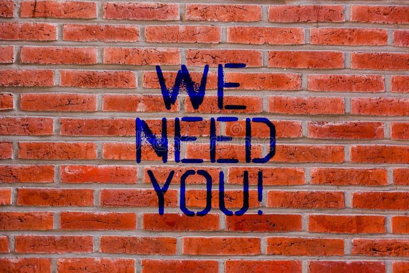 Apparence de signe des textes nous avons besoin de vous La compagnie conceptuelle de photo veut louer l'offre d'emploi recherchan photographie stock libre de droits