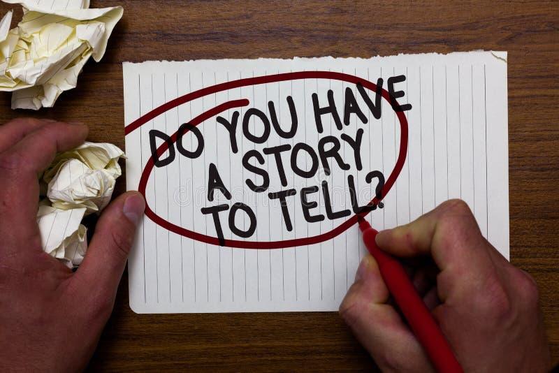 Apparence de signe des textes vous avez une histoire pour dire la question Papier conceptuel l de prise de main d'expériences de  photographie stock libre de droits