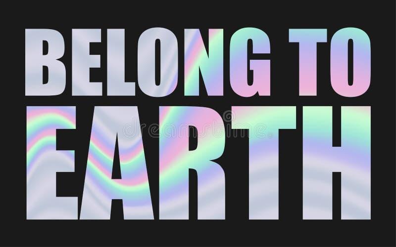 Appartenez à la terre dans l'aluminium olographe illustration de vecteur