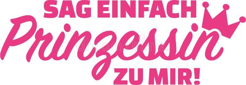 Appelez-juste moi princesse allemand illustration libre de droits