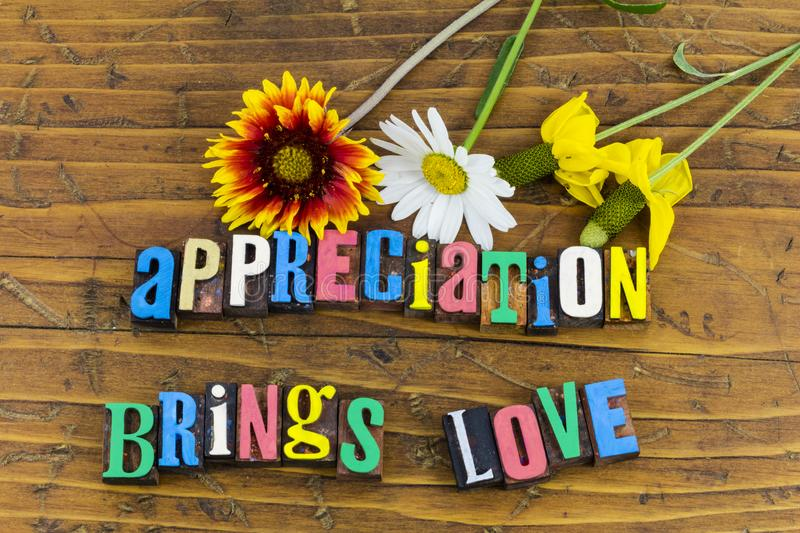 Appreciation brings love flowers. Nature appreciation brings love relationship enjoyment thank you thanks gratitude enjoy happy birthday mothers day happiness royalty free stock photography