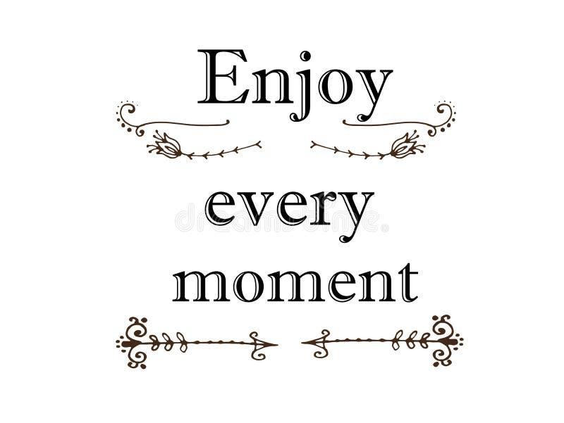 Aprecie cada projeto simples das citações do momento ilustração royalty free