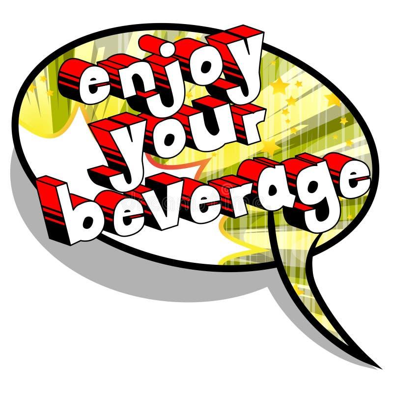 Aprecie sua bebida - frase ilustrada vetor do estilo da banda desenhada ilustração do vetor