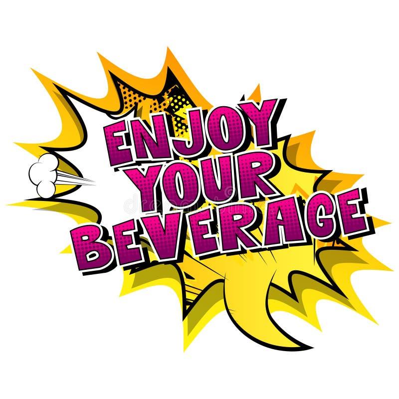 Aprecie sua bebida - frase ilustrada vetor do estilo da banda desenhada ilustração stock