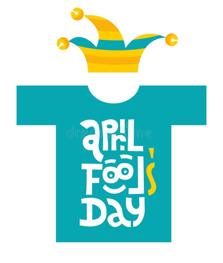 April fools day- t-shirt with hand drawn vector lettering with funny face and jester hat.Unique first april day slogan vector illustration