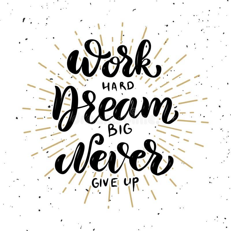 Arbeiten Sie schwer, der große Traum, geben Sie nie auf vektor abbildung
