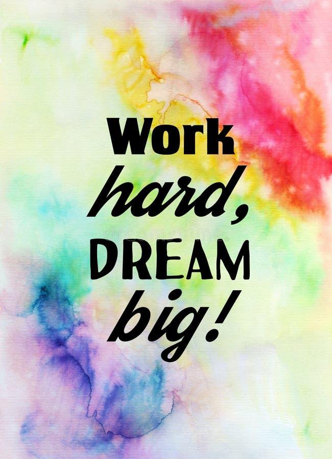 Arbete hårt, dröm- stort! Motivational citationstecken på vattenfärgtextur vektor illustrationer