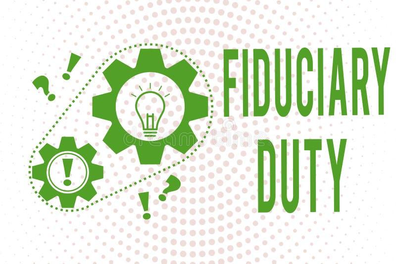 Arbetsuppgift för Fiduciary för handskrifttexthandstil Begrepp som betyder lagligt åtagande för A att agera i största vikt av ann stock illustrationer