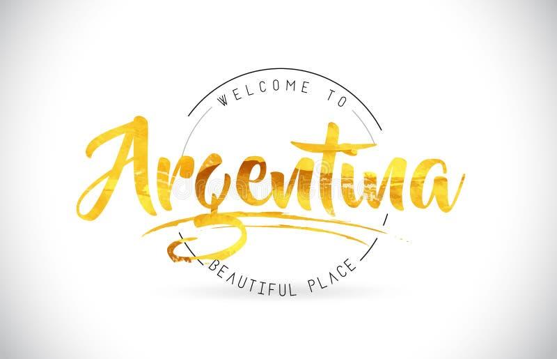 Argentina välkomnande som uttrycker text med den handskrivna stilsorten och guld- royaltyfri illustrationer