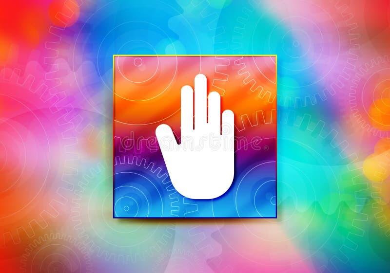 Arrêtez l'illustration colorée de conception de bokeh de fond d'abrégé sur icône de main illustration stock