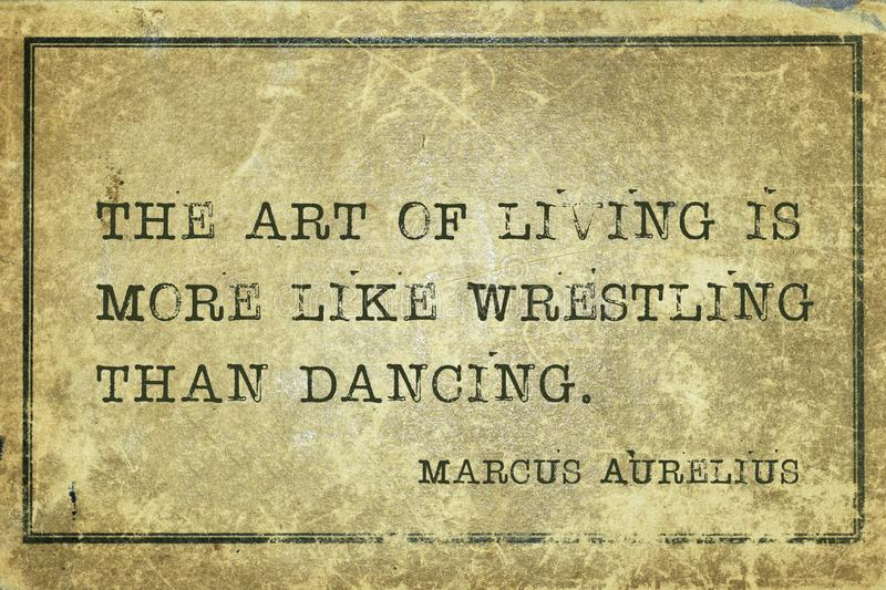 Art of living MAurelius. The art of living is more like wrestling than dancing - ancient Roman Emperor and philosopher Marcus Aurelius quote printed on grunge royalty free illustration