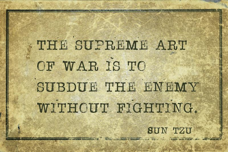 Art of war Sun Tzu. The supreme art of war is to subdue the enemy without fighting - ancient Chinese strategist ond writer Sun Tzu quote printed on grunge vector illustration