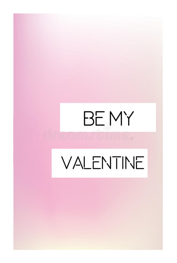 Artistic creative St Valentines day card. Soft background and romantic text message Be mine vector illustration