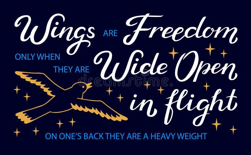 As asas são liberdade somente quando estão largamente abertas em voo, em sua parte traseira que são umas pesadas - mão original i ilustração stock
