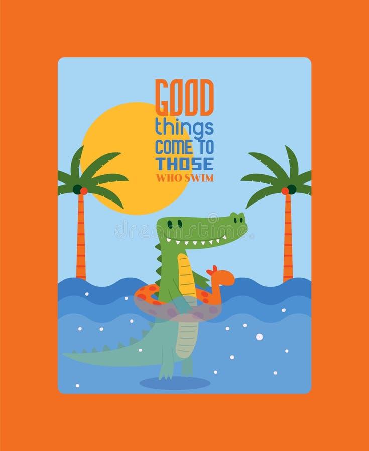 As boas coisas vêm àquelas que nadam a ilustração do vetor do cartaz Natação do crocodilo na água no anel de borracha no formulár ilustração do vetor