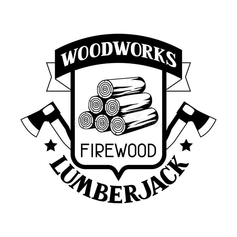 As carpintarias etiquetam com lenha e machado Emblema para a silvicultura e a indústria da madeira serrada ilustração royalty free
