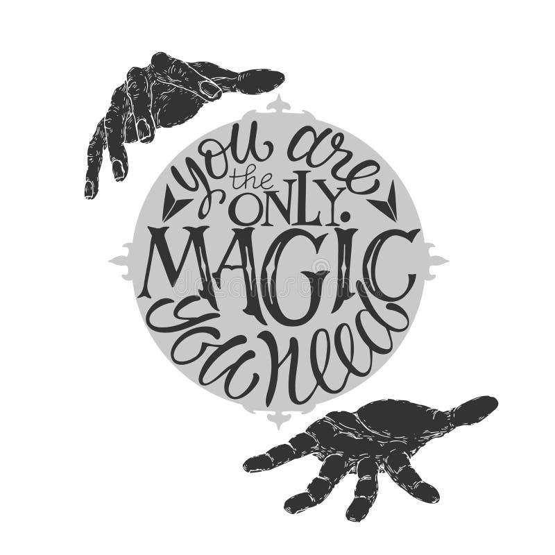 As citações da inspiração da rotulação da escova com as mãos do ` s do mágico que dizem o são a única mágica que você precisa ilustração do vetor