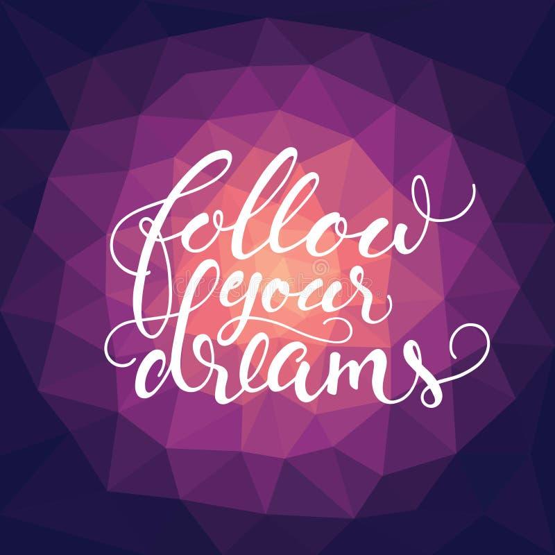 As citações inspiradas caligráficas 'seguem seus sonhos' ilustração stock
