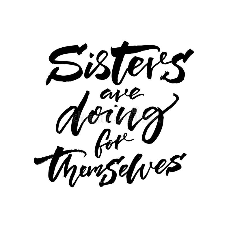 As irmãs estão fazendo para se Slogan do feminismo para camisas dos printes, fato da forma e cartazes inspiradores ilustração stock