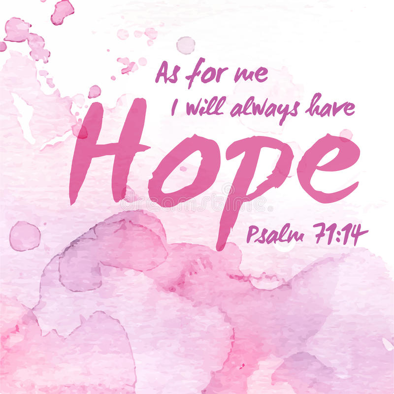 But as for me, I will always have hope. Bible Verse Scripture Design Art on pink pastel Watercolor background from Psalm 71 stock illustration