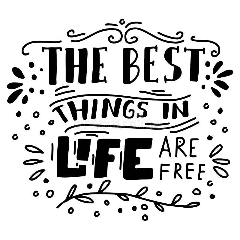 as melhores coisas na vida estão livres Citações da motivação da rotulação da mão para você ilustração stock