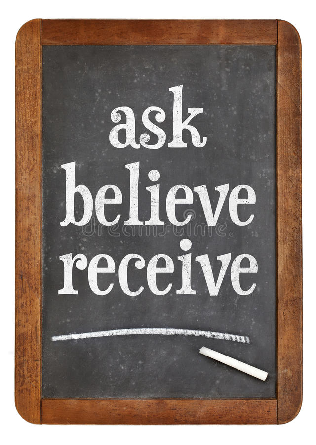 Ask, believe, receive on blackboard royalty free stock photos